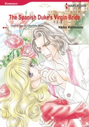 The Spanish Duke's Virgin Bride (Harlequin Comics) - Harlequin Comics ebook by Chantelle Shaw, Keiko Kishimoto