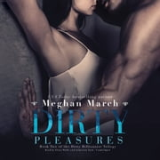 Dirty Pleasures audiobook by Meghan March