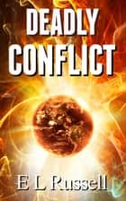 Deadly Conflict ebook by E L Russell