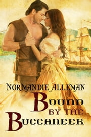 Bound by the Buccaneer ebook by Normandie Alleman