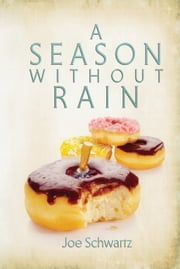 A Season Without Rain ebook by Joe Schwartz