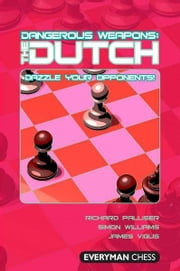 Dangerous Weapons: The Dutch ebook by Richard Palliser, Simon Williams, James Vigus