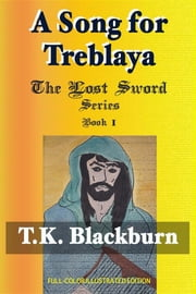 A Song for Treblaya: Full-Color Illustrated 1st Edition ebook by Tamara K. Gross,T.K. Blackburn