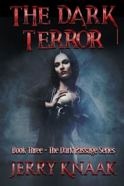 The Dark Terror - The Dark Passage Series, #3 ebook by Jerry Knaak
