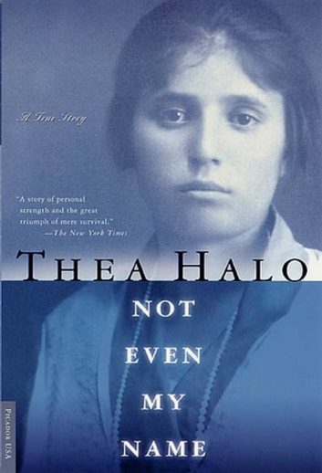 Not Even My Name - A True Story eBook by Thea Halo