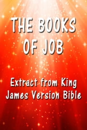 The Book of Job - Extract from King James Version Bible ebook by King James