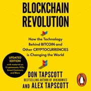 Blockchain Revolution - How the Technology Behind Bitcoin and Other Cryptocurrencies is Changing the World audiobook by Don Tapscott, Alex Tapscott