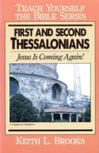 First & Second Thessalonians-Teach Yourself the Bible Series ebook by Keith L. Brooks