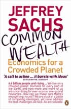 Common Wealth - Economics for a Crowded Planet eBook by Jeffrey Sachs