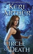Circle of Death ebook by Keri Arthur