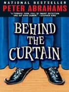 Behind the Curtain ebook by Peter Abrahams