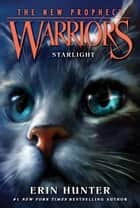 Warriors: The New Prophecy #4: Starlight eBook by Erin Hunter, Dave Stevenson