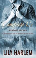 Complete Us ebook by Lily Harlem