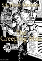 Sherlock Holmes: The Creeping Man ebook by Kamil Nevřiva