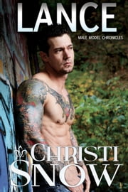 Lance - Male Model Chronicles, #2 ebook by Christi Snow