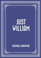 Just William ebook by Richmal Crompton