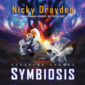 Escaping Exodus: Symbiosis - A Novel audiobook by Nicky Drayden