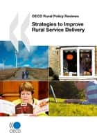 Strategies to Improve Rural Service Delivery ebook by Collective