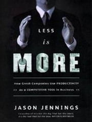 Less Is More ebook by Jason Jennings