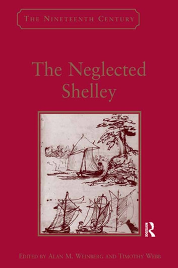 The Neglected Shelley ebook by Alan M. Weinberg,Timothy Webb