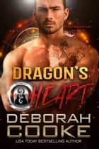 Dragon's Heart - A Dragon Shifter Romance ebook by Deborah Cooke