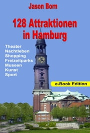 128 Attraktionen in Hamburg ebook by Jason Born