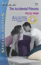 The Accidental Princess ebook by Peggy Webb