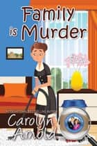 Family is Murder - McKinley Mysteries: Short & Sweet Cozies, #5 ebook by Carolyn Arnold