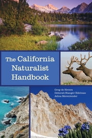 The California Naturalist Handbook ebook by Greg de Nevers,Deborah Stanger Edelman,Adina Merenlender