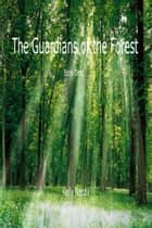 The Guardians of the Forest: Book One ebook by Kelly Napoli