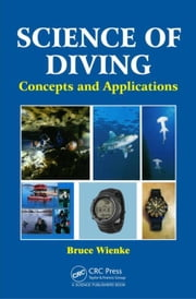 Science of Diving: Concepts and Applications ebook by Wienke, Bruce
