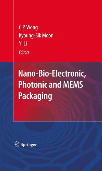 Nano-Bio- Electronic, Photonic and MEMS Packaging ebook by