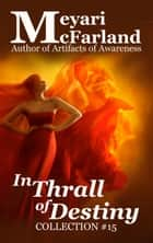 In Thrall of Destiny ebook by Meyari McFarland
