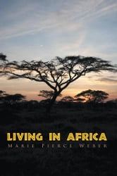Living in Africa ebook by Marie Pierce Weber