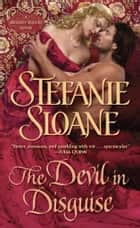 The Devil in Disguise ebook by Stefanie Sloane