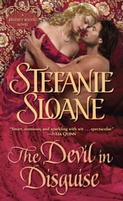 The Devil in Disguise - A Regency Rogues Novel ebook by Stefanie Sloane