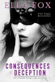 Consequences of Deception ebook by Ella Fox