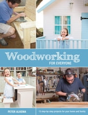 Woodworking for Everyone ebook by Peter Alkema