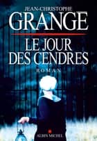 Le Jour des cendres ebook by Jean-Christophe Grangé