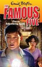 Famous Five 2: Five Go Adventuring Again ebook by Enid Blyton