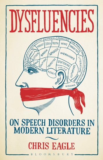 Dysfluencies - On Speech Disorders in Modern Literature ebook by Dr. Chris Eagle