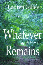 Whatever Remains ebook by Lauren Gilley