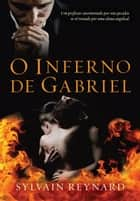 O inferno de Gabriel ebook by Sylvain Reynard