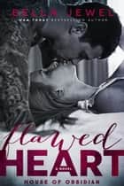 Flawed Heart ebook by Bella Jewel