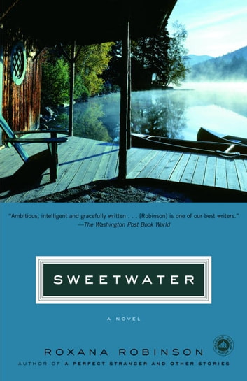 Sweetwater - A Novel ebook by Roxana Robinson