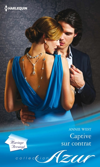 Captive sur contrat eBook by Annie West