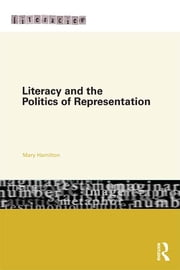 Literacy and the Politics of Representation ebook by Mary Hamilton