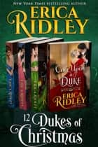 12 Dukes of Christmas (Books 1-4) Boxed Set - Four Regency Romances ebook by Erica Ridley