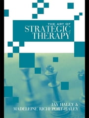 The Art of Strategic Therapy ebook by Jay Haley,Madeleine Richeport-Haley