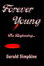 Forever Young The Beginning ebook by Gerald Simpkins
